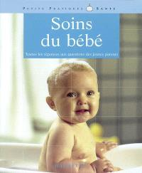 Soins du bébé : toutes les réponses aux questions des jeunes parents