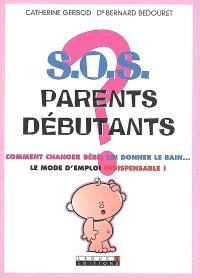 SOS parents débutants : comment changer bébé, lui donner le bain... le mode d'emploi indispensable !