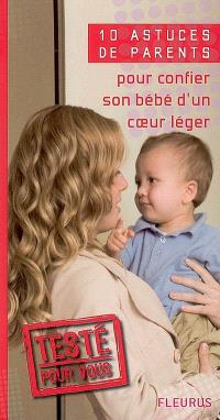 10 astuces de parents pour confier son bébé d'un coeur léger