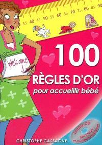 100 règles d'or pour accueillir bébé