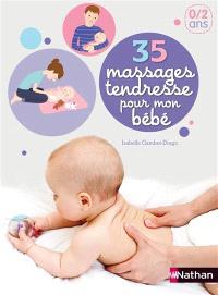 35 massages tendresse pour mon bébé, 0-2 ans : kit pour détendre, soulager et stimuler bébé en douceur