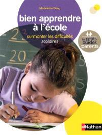 Bien apprendre à l'école : surmonter les difficultés scolaires