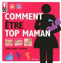 Comment être top maman : le mode d'emploi pour une maman tendance