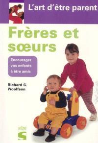 Frères et soeurs : encourager vos enfants à être amis