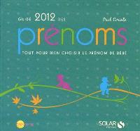 Guide 2012 des prénoms : tout pour bien choisir le prénom de bébé