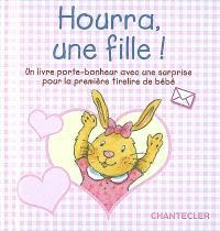 Hourra, une fille ! : un livre porte-bonheur avec une surprise pour la première tirelire de bébé