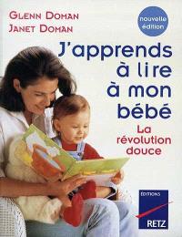 J'apprends à lire à mon bébé : la révolution douce