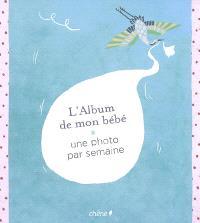 L'album de mon bébé : 1 photo par semaine