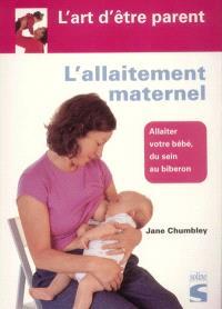 L'allaitement maternel : allaiter votre bébé du sein au biberon