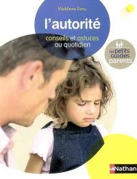 L'autorité : conseils et astuces au quotidien