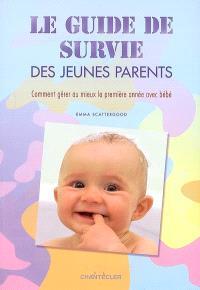 Le guide de survie des jeunes parents : comment gérer au mieux la première année avec bébé