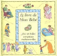 Le livre de mon bébé : avec de belles comptines traditionnelles
