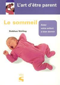 Le sommeil : aider votre enfant à bien dormir