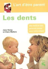 Les dents : aider votre enfant à avoir des dents et des gencives saines