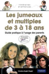 Les jumeaux et multiples de 3 à 18 ans : guide pratique à l'usage des parents