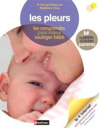 Les pleurs : les comprendre pour mieux soulager bébé