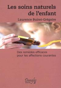 Les soins naturels de l'enfant : des remèdes efficaces pour les affections courantes