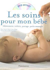 Les soins pour mon bébé : allaitement, toilette, portage, petits massages...