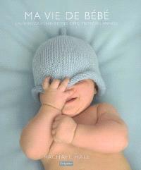 Ma vie de bébé : l'album souvenir de mes cinq premières années
