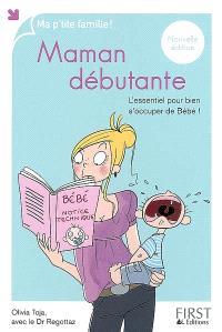 Maman débutante : l'essentiel pour bien s'occuper de bébé !