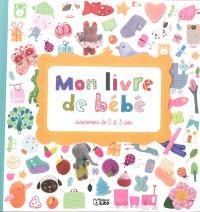 Mon livre de bébé : souvenirs de 0 à 3 ans