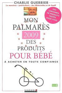 Mon palmarès 2009 des produits pour bébé : les meilleurs produits pour bébé à acheter en toute confiance