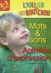 Mots et sons, activités d'expression : 2-3 ans