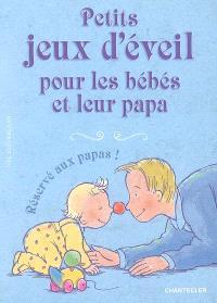 Petits jeux d'éveil pour les bébés et leur papa