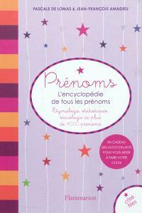 Prénoms, l'encyclopédie de tous les prénoms : étymologie, statistiques, sociologie de plus de 4.000 prénoms
