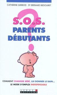 SOS parents débutants : comment changer bébé, lui donner le bain... le mode d'emploi indispensable