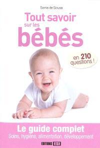 Tout savoir sur les bébés en 210 questions !