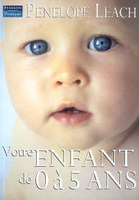Votre enfant, de 0 à 5 ans