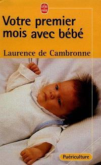 Votre premier mois avec bébé : les cent questions que se pose une mère dans les jours qui suivent la naissance de son enfant