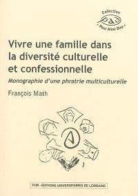 Vivre une famille dans la diversité culturelle et confessionnelle : monographie d'une phratrie multiculturelle