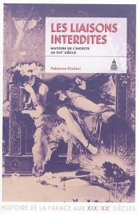Les liaisons interdites : histoire de l'inceste au XIXe siècle