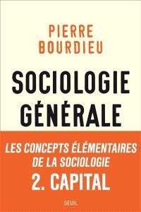 Sociologie générale. Volume 2, Cours au Collège de France, 1983-1986
