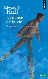 La danse de la vie : temps culturel, temps vécu