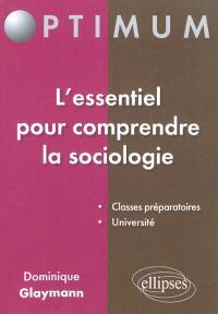 L'essentiel pour comprendre la sociologie