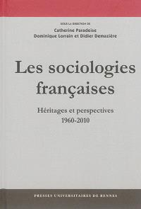 Les sociologies françaises : héritages et perspectives : 1960-2010