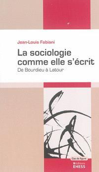 La sociologie comme elle s'écrit : de Bourdieu à Latour