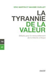 La tyrannie de la valeur  : débats pour le renouvellement de la théorie critique