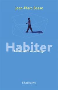 Habiter : un monde à mon image