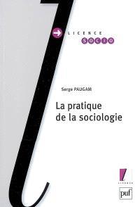 La pratique de la sociologie