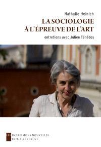 La sociologie à l'épreuve de l'art : entretiens avec Julien Ténédos