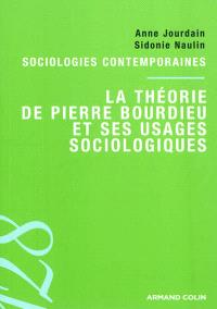La théorie de Pierre Bourdieu et ses usages sociologiques