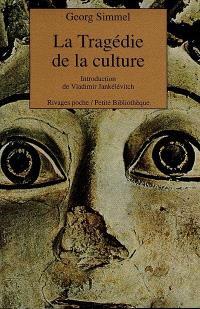 La Tragédie de la culture : et autres essais
