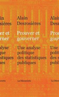Prouver et gouverner : une analyse politique des statistiques publiques