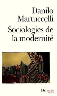 Sociologies de la modernité : l'itinéraire du XXe siècle