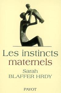 Les instincts maternels