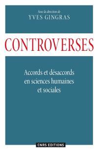 Controverses : accords et désaccords en sciences humaines et sociales